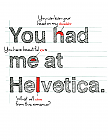 You Had Me At Helvetica